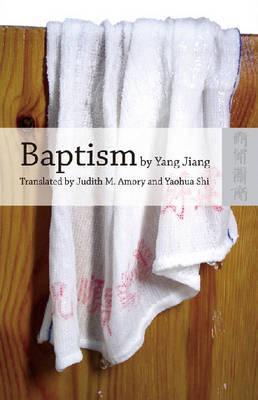 Baptism By Jiang, Yang/ Amory, Judith M. (TRN)/ Shi, Yaohua (TRN)